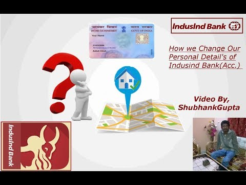 How we change our personal details of Indusind Bank(legal way)by Online Net Banking (Shubhank Gupta)