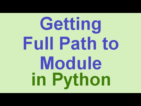 Python Tips & Tricks: Getting Full Path to Module in Disk