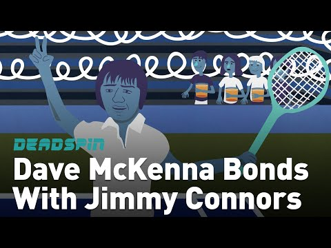 Story Time With Dave McKenna: Bonding With Jimmy Connors