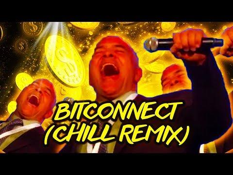 BITCONNECT (CHILL REMIX)