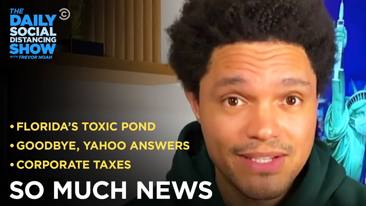 Florida's Toxic Pond, New Corporate Taxes & Yahoo Answers's Demise |The Daily Social Distancing Show