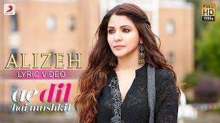 Alizeh - Lyric Video | Ae Dil Hai Mushkil | Ranbir | Anushka | Pritam | Arijit I Ash |Shashwat