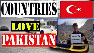 Top 10 countries that love pakistan 2018