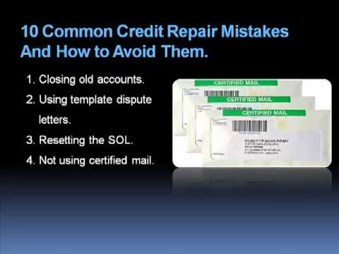 10 Credit Repair Mistakes...And How to Avoid Them