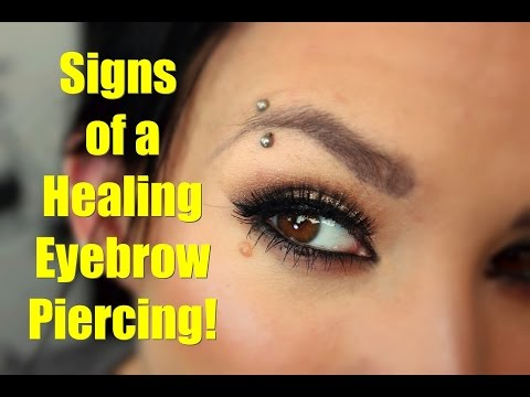 Signs of a Healing Eyebrow Piercing!