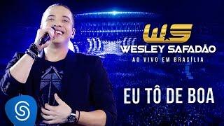 Wesley Safadão - Eu tô de boa [DVD Ao vivo em Brasília]
