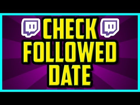 How To Check When You Followed Someone On Twitch 2018 (QUICK & EASY) - Twitch check follow date