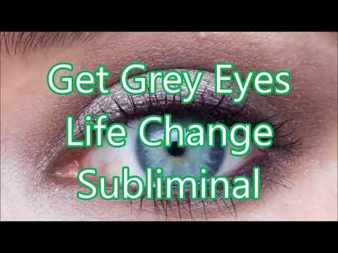 Get Gray Eyes - Life Change Subliminal