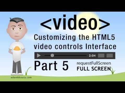 5. HTML5 Custom Video Player Controls JavaScript Full Screen Tutorial