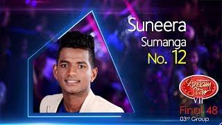 Dream Star Season 7   Final 48 ( 03rd Group ) Suneera Sumanga ( 17-06-2017 )