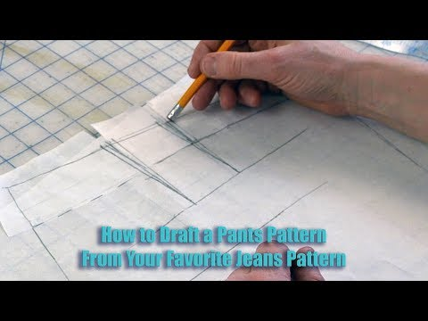 How to Draft a Pants Pattern from Your Favorite Jeans Pattern