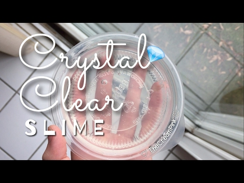 DIY: Crystal Clear Slime Tutorial WITHOUT Borax, Detergent, or Liquid Starch (TheCreamPink)