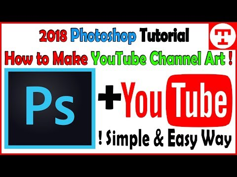 2018 Photoshop Tutorial: How to Make YouTube Channel Art !! Simple & Easy Way