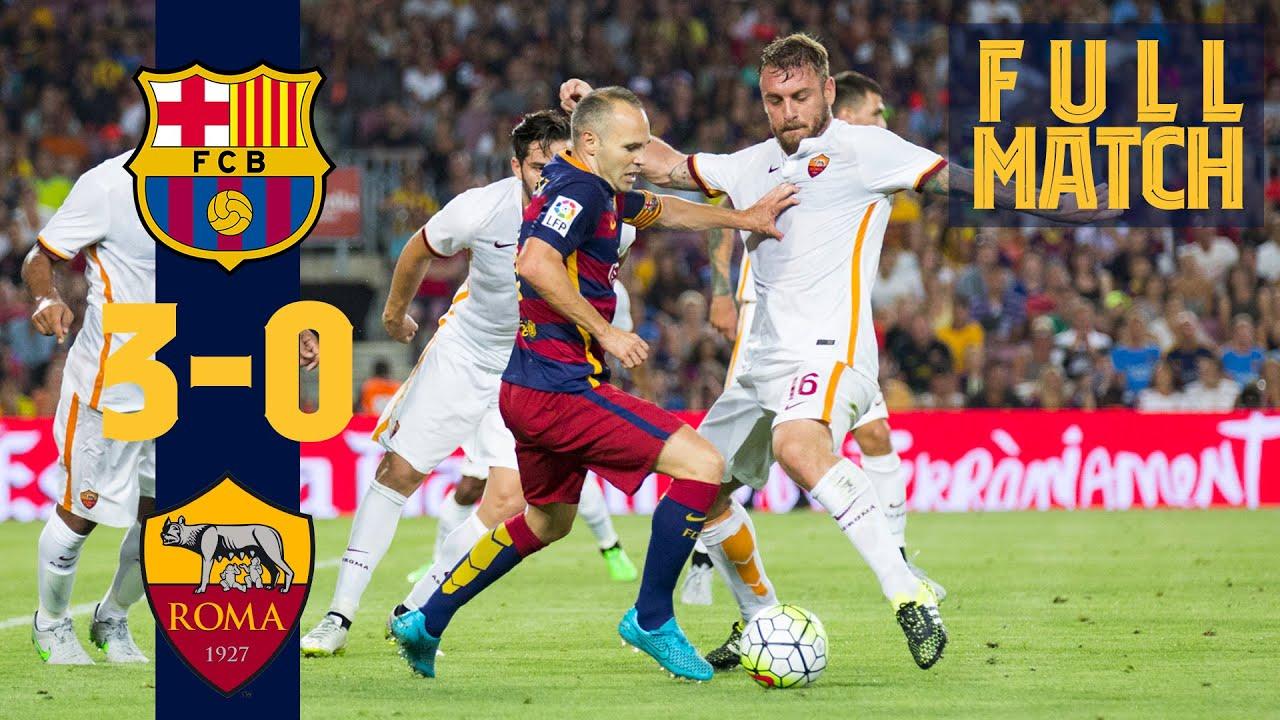 FULL MATCH: Barça 3 - 0 AS Roma (2015) Treble winners return to action!