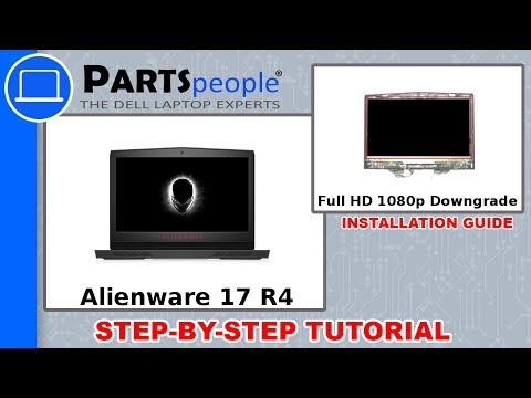 Dell Alienware 17 R4 (P12S001) Full HD 1080p Screen Downgrade How-To Video Tutorial