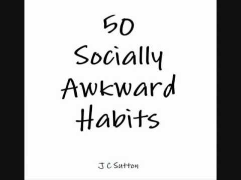 50 Socially Awkward Habits.wmv