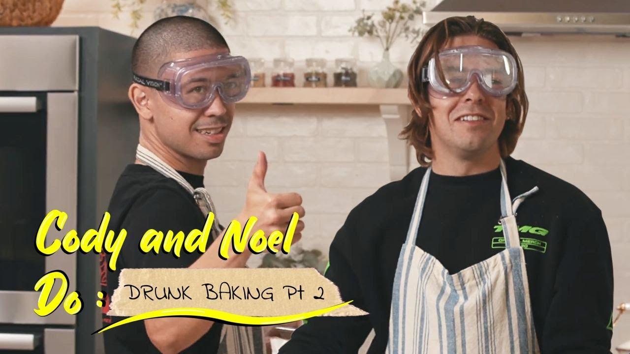 Cody and Noel Do: Drunk Baking (pt. 2)