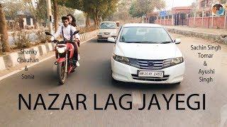 Nazar Lag Jayegi  / Cover By: Sachin Singh Tomar , Ayushi , Shanky & Sonia