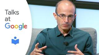 21 Lessons for the 21st Century   Yuval Noah Harari   Talks at Google