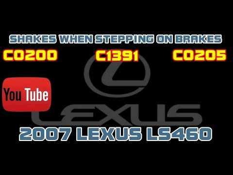 ⭐ 2007 Lexus LS460 - Shakes When Stepping on Brakes - C0200 - C1391 - C0205