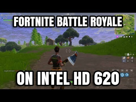 Fortnite Battle Royale ON Intel HD 620 Graphics Core i5 7200U