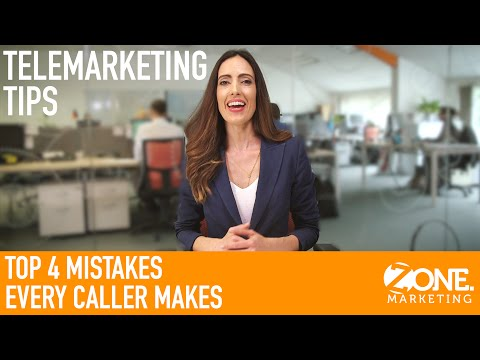 Telemarketing Tips - Top 4 Mistakes Every Caller Makes