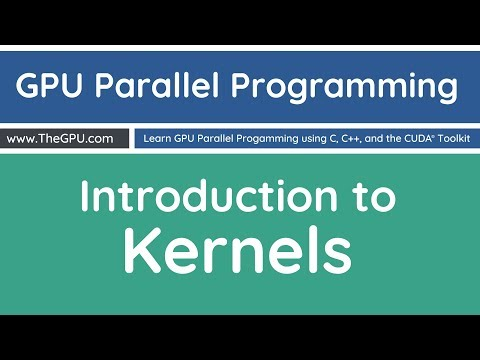Learn GPU Parallel Programming - Introduction to Kernels