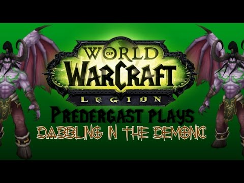 Predergast Plays | World Of Warcraft | Dabbling in the Demonic | Fire Mage Artifact Quest