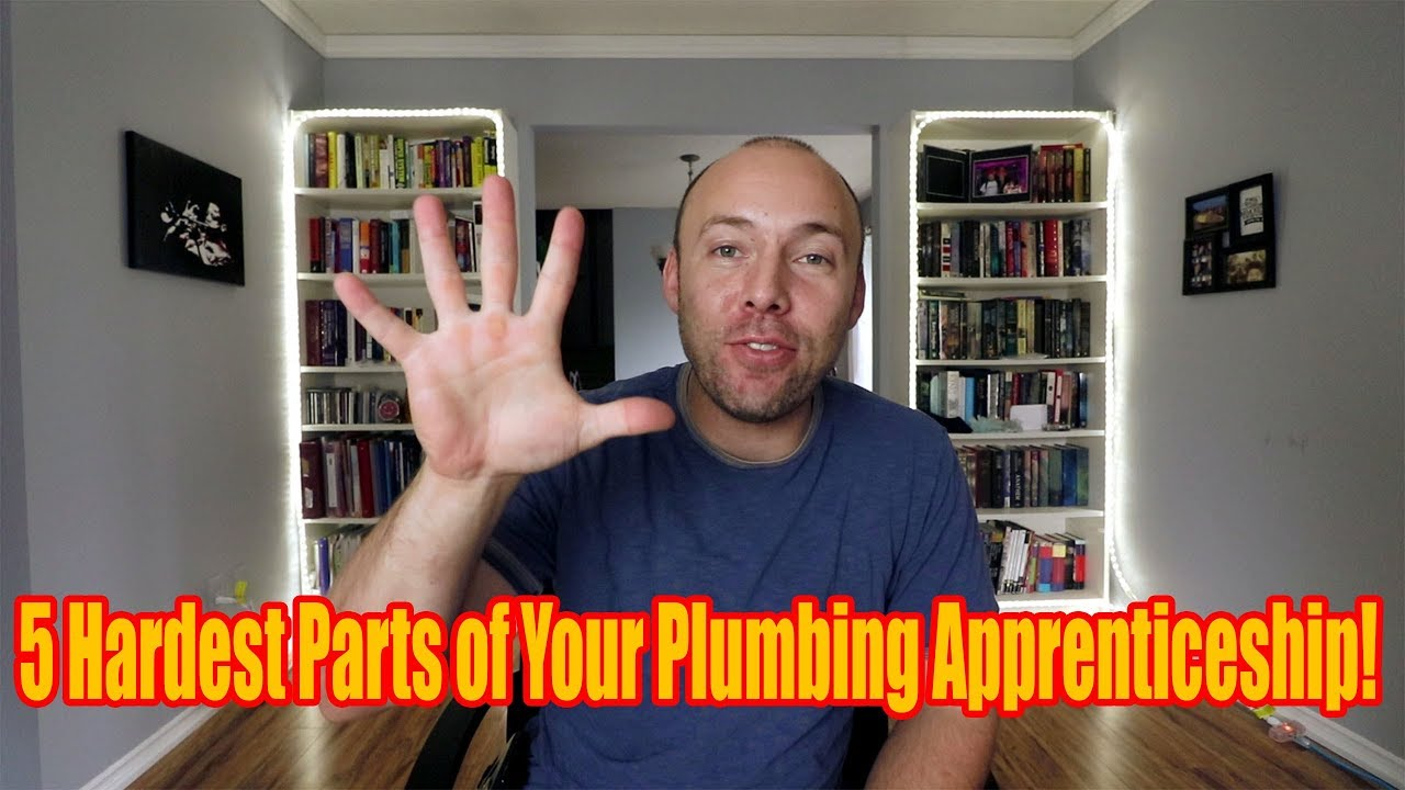 5 Hardest Parts Of Your Plumbing Apprenticeship
