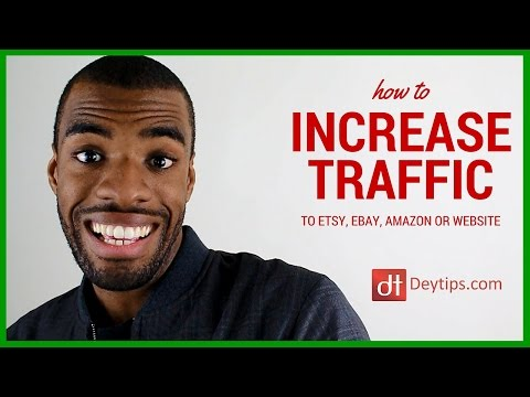 Increase Traffic To Your Etsy Shop, eBay  Store or Amazon Listings