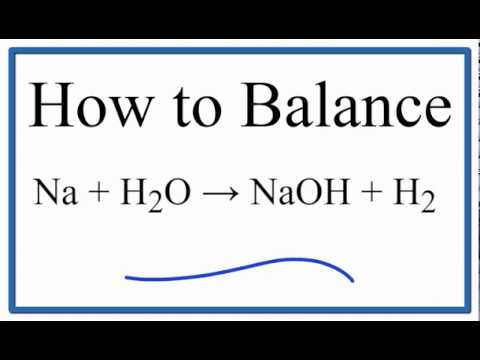 How to Balance Na + H2O = NaOH + H2 (Sodium plus Water)
