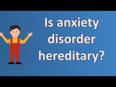 Is anxiety disorder hereditary ? | Health News and FAQ