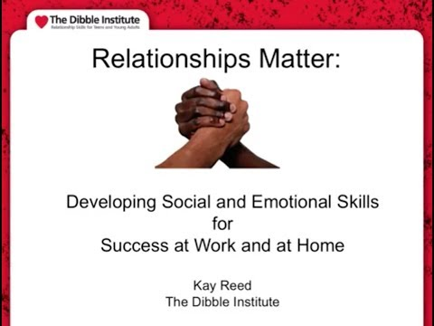 Relationships Matter  Developing Social and Emotional Intelligence Skills  for Success at Work and a