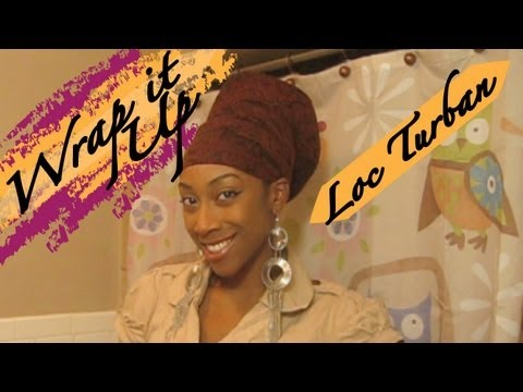 Loc Turban: How to wrap a turban for long locs