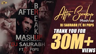 After Break Up Mashup - Dj Saurabh Ft. Dj Pop