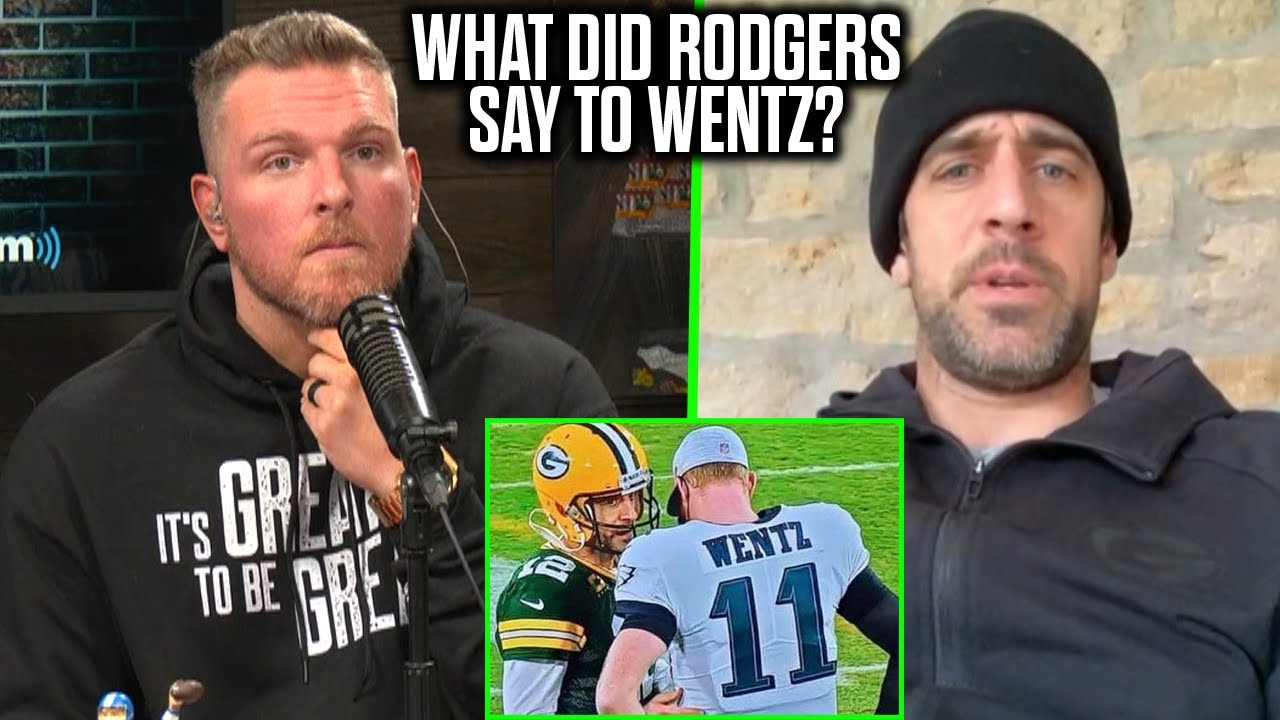 Pat McAfee Asks Aaron Rodgers What He Said To Carson Wentz After Beating The Eagles