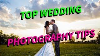 TOP WEDDING PHOTOGRAPHY TIPS | Practical Wedding Photography