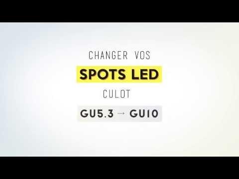 Changer Vos Spots Led Gu5.3 et Gu10