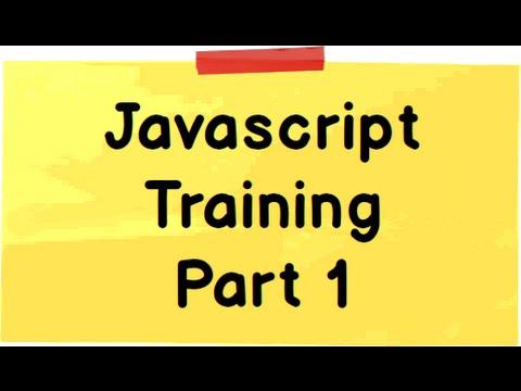 JavaScript training tutorial  - Part 1 ( 30 Minutes)
