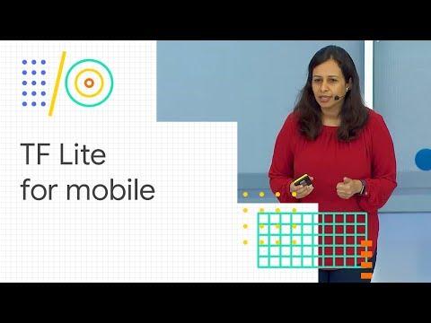 TensorFlow Lite for mobile developers (Google I/O '18)