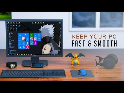 How to Keep Your PC Running Fast and Smooth \!\ 2018