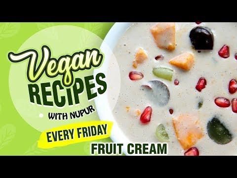 Vegan Fruit Cream Recipe - How To Make Fruit Cream At Home - Dessert Recipe - Nupur Sampat