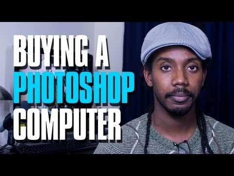 Choosing A Photoshop Computer