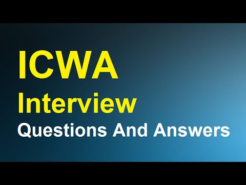 ICWA Interview Questions And Answers