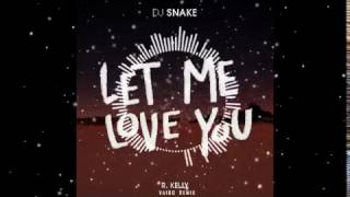 Dj Snake   Let Me Love You Featr  Kelly  Vaibo Remix