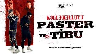 KƏLLƏ-KƏLLƏYƏ (II SEASON): Paster VS. Tibu (18+)