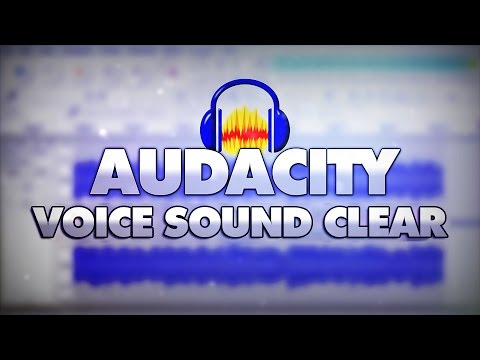 How To Make Your Voice Sound Clear In Audacity - Tutorial #7