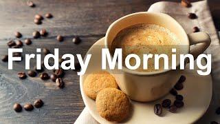 Friday Jazz Morning - Sweet Jazz and Bossa Nova Music for Good Morning