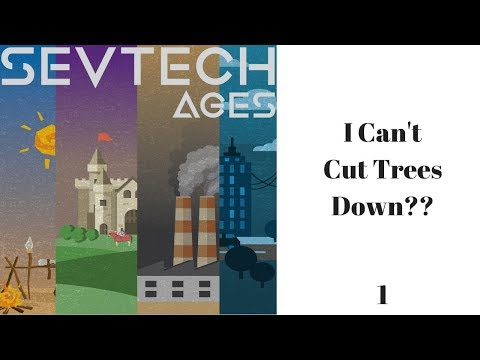 I Can't Cut Trees Down?? (SevTech Ages)