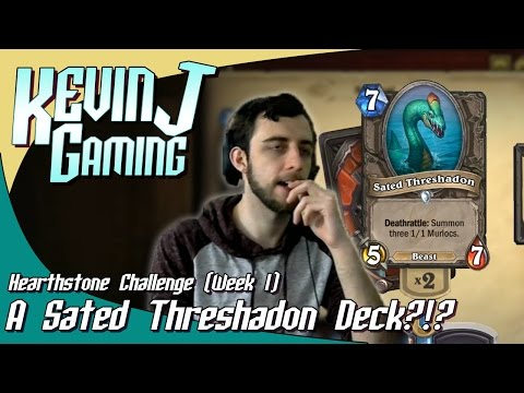 A Sated Threshadon Deck?! - KevinJGaming - Hearthstone Challenge (Week 1)